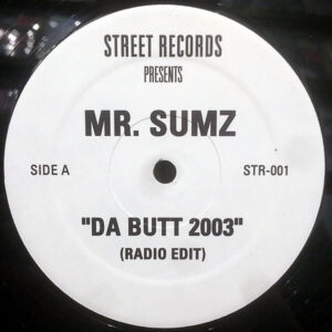 MR SUMZ / SMURF & DOMINATION feat MR SUMZ - Da Butt 2003/Nobody Cares