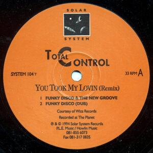 TOTAL CONTROL - You Took My Lovin Remix