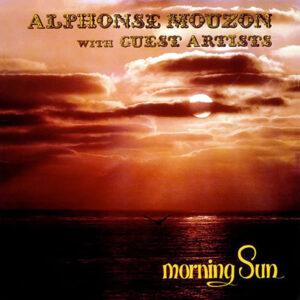 ALPHONSE MOUZON with GUEST ARTISTS – Morning Sun