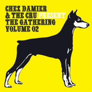 CHEZ DAMIER & THE CRU presents – The Gathering Volume 02