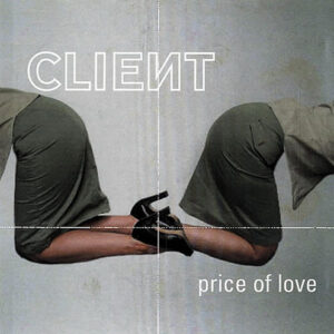 CLIENT – Price Of Love
