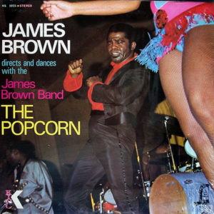 JAMES BROWN & THE JAMES BROWN BAND - The Popcorn
