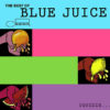 VARIOUS - The Best Of Blue Juice