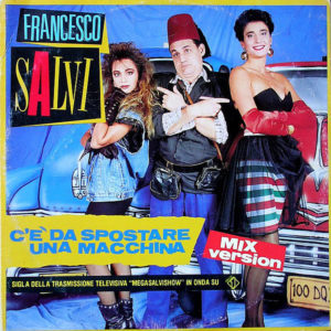 FRANCESCO SALVI - C'e Da Spostare Una Macchina