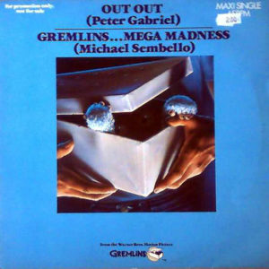PETER GABRIEL / MICHAEL SEMBELLO – Out Out/Gremlins…Mega Madness