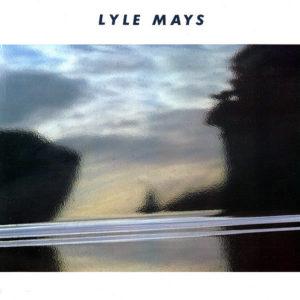 LYLE MAYS – Lyle Mays