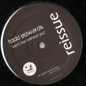 TODD EDWARDS - Can't Live Without You