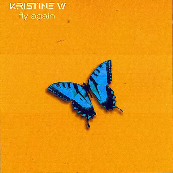 KRISTINE W - Fly Again UK Remixes