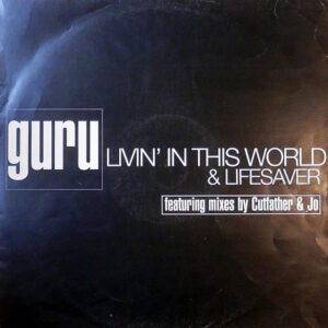 GURU – Livin' In This World/Lifesaver