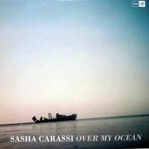 SASHA CARASSI - Over My Ocean