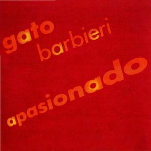 GATO BARBIERI – Apasionado