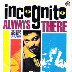 INCOGNITO feat JOCELYN BROWN – Always There
