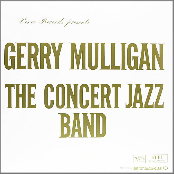 GERRY MULLIGAN - The Concert Jazz Band