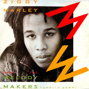 ZIGGY MARLEY and THE MELODY MAKERS – Tumblin' Down