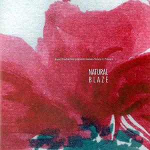 BLAZE PRODUCTION presents JAMES TONEY JR PROJECT – Natural Blaze