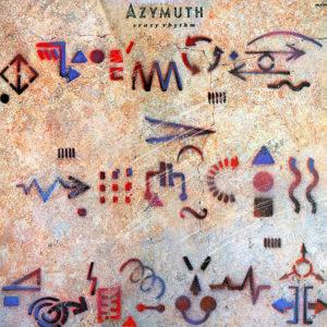 AZYMUTH – Crazy Rhythm