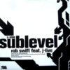 ROB SWIFT feat J-LIVE - Sublevel/Salsa Scratch