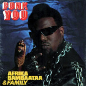 AFRIKA BAMBAATAA & FAMILY – Funk You
