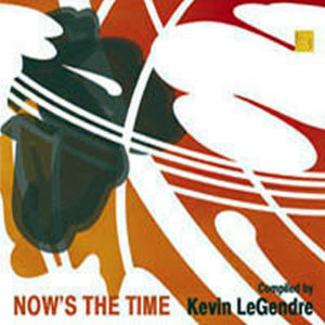 VARIOUS - Now's The Time Compiled by Kevin LeGendre