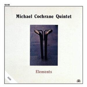 MICHAEL COCHRANE QUINTET - Elements