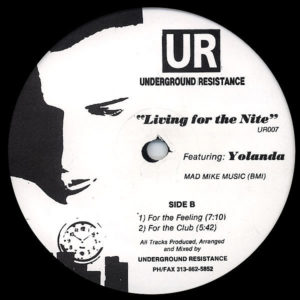 UNDERGROUND RESISTANCE feat YOLANDA – Living For The Nite