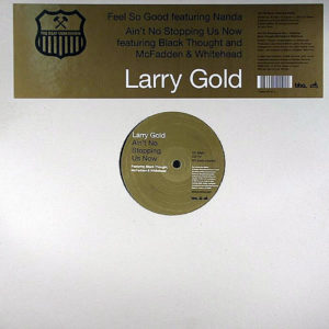 LARRY GOLD feat NANDA – Feel So Good/Ain't No Stopping Us Now