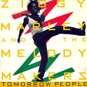ZIGGY MARLEY & THE MELODY MAKER – Tomorrow People