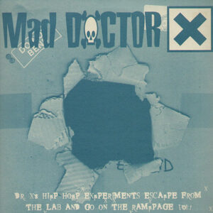 MAD DOCTOR X – Dr X's Hip Hop Experiments Escape From The Lab And Go On The Rampage Volume 1