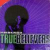 TRUE BELIEVERS - Dub Diablo & Mc Opal Rock Are True Believers