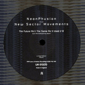 NEON PHUSION feat NEW SECTOR MOVEMENTS – The Future Ain't The Same As Used 2 B