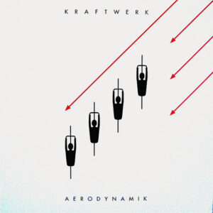 KRAFTWERK - Aerodynamik