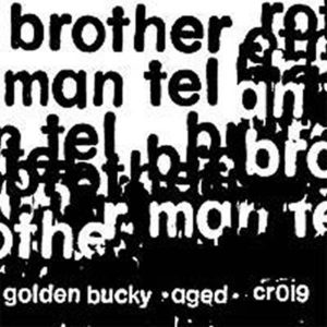 BROTHER MAN TEL – Golden Bucky