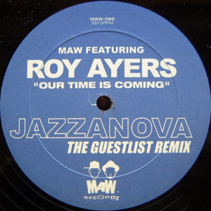 MAW feat ROY AYERS – Our Time Is Coming Remix