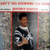 JEFFREY STATEN - Ain't No Stopping Us Now