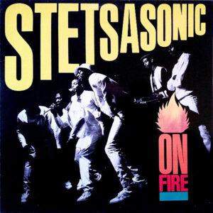 STETSASONIC – On Fire