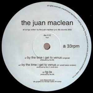THE JUAN MACLEAN - By The Time I Get To Venus