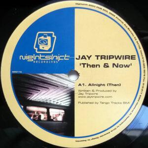 JAY TRIPWIRE - Then & Now