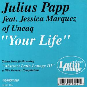JULIUS PAPP feat JESSICA MARQUEZ – Your Life