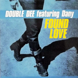 DOUBLE DEE feat DANY – Found Love The Remixes
