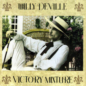 WILLY DEVILLE - Victory Mixture