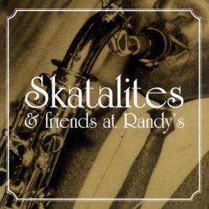 VARIOUS - Skatalites & Friends At Randy's