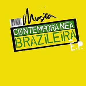 VARIOUS - The Contemporary Dance Music Of Brazil EP