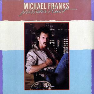 MICHAEL FRANKS – Passion Fruit