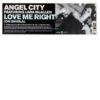 ANGEL CITY feat LARA MCALLEN - Love Me Right