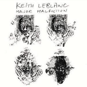KEITH LEBLANC - Major Malfunction