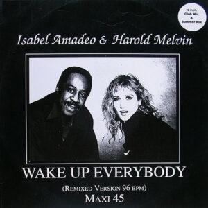 ISABEL AMADEO & HAROLD MELVIN - Wake Up Everybody