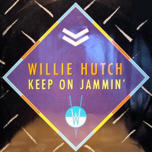 WILLIE HUTCH - Keep On Jammin'