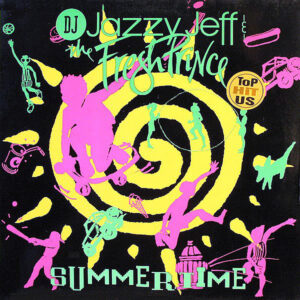DJ JAZZY JEFF & THE FRESH PRINCE – Summertime