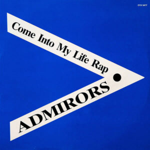 ADMIRORS - Come Into My Life Rap