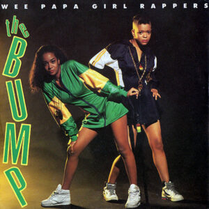 WEE PAPA GIRL RAPPERS - The Bump